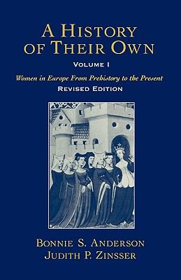A History of Their Own By Anderson, Bonnie S./ Zinsser, Judith P.