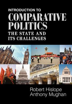 Introduction to Comparative Politics By Hislope, Robert/ Mughan, Anthony