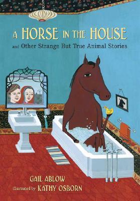 A Horse in the House By Ablow, Gail/ Osborn, Kathy (ILT)